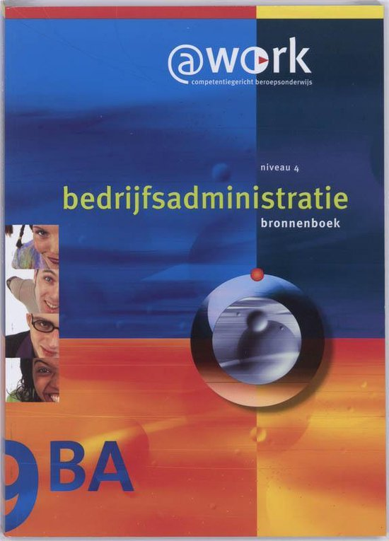 @work Bedrijfsadministratie niveau 4 Bronnenboek - Edward van Balen |