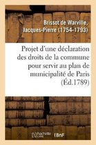 Projet d'une declaration des droits de la commune pour servir au plan de municipalite de Paris