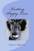 Knitting Puppy Love