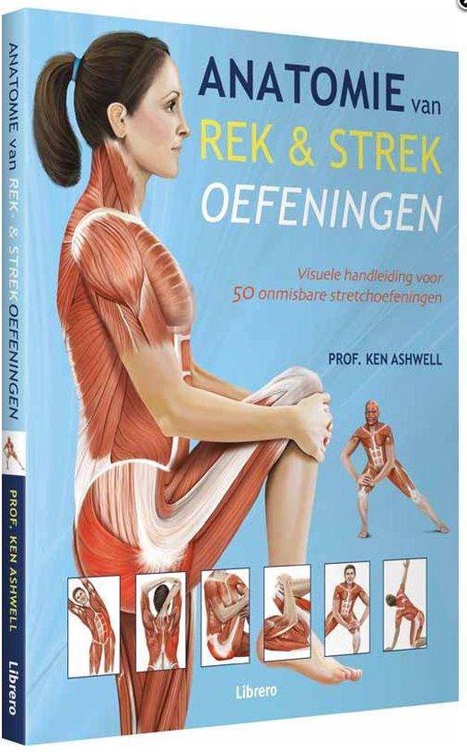 Anatomie van rek- & strekoefeningen - Ken Ashwell |