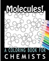 Molecules! a Coloring Book for Chemists