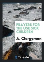 Prayers for the Use Sick Children