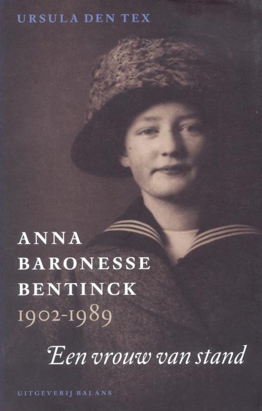 Anna baronesse Bentinck 1902-1989 - U. den Tex  