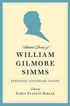 Selected Poems of William Gilmore Simms, 20th Anniversary Edition