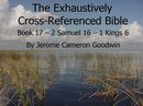 Book 17 – 2 Samuel 16 – 1 Kings 6 - Exhaustively Cross-Referenced Bible