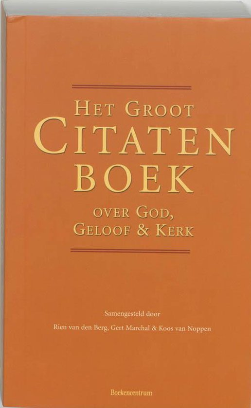 Het Groot Citatenboek Over God, Geloof En Kerk - Rien van den Berg pdf epub