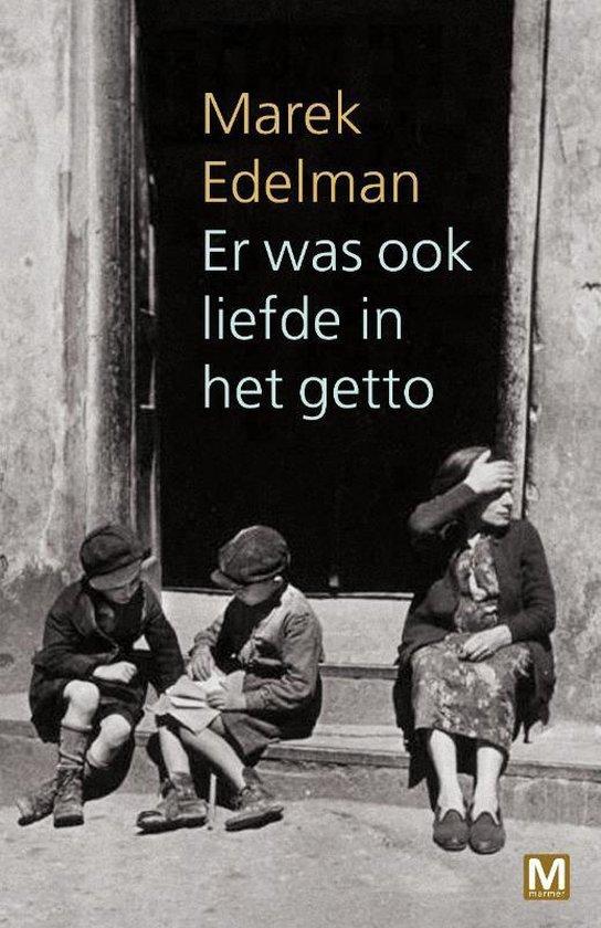 Er was ook liefde in het getto - Marek Edelman  