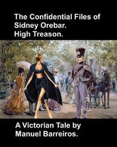 The Confidential Files of Sidney Orebar.High Treason.