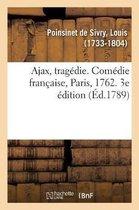Ajax, tragedie. Comedie francaise, Paris, 1762. 3e edition