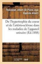Contribution A l'Etude de l'Hypertrophie Du Coeur Et de l'Arterio-Sclerose