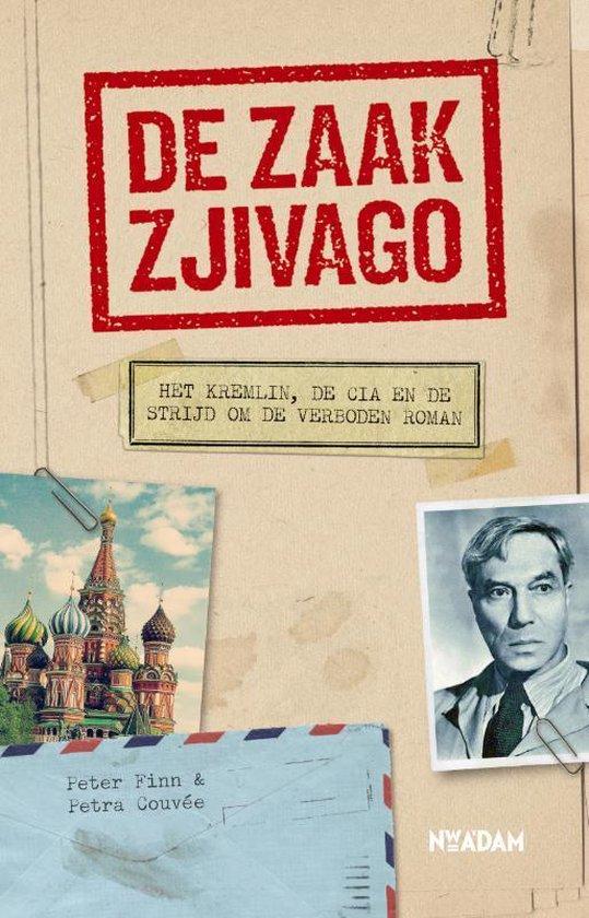 Boek cover De zaak Zjivago. Het Kremlin, de CIA en de strijd om een verboden boek van Peter Finn (Paperback)