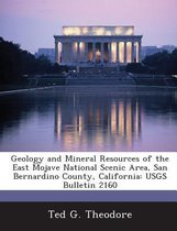 Geology and Mineral Resources of the East Mojave National Scenic Area, San Bernardino County, California
