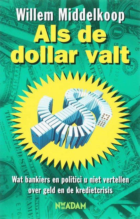 Als de dollar valt - Willem Middelkoop   Fthsonline.com