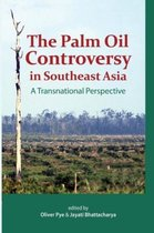 The Palm Oil Controversy in Southeast Asia