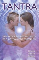 Tantra, The Art of Sacred Sexuality as a Gateway to Ascension