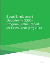 Equal Employment Opportunity (Eeo) Program Status Report for Fiscal Year (Fy) 2013