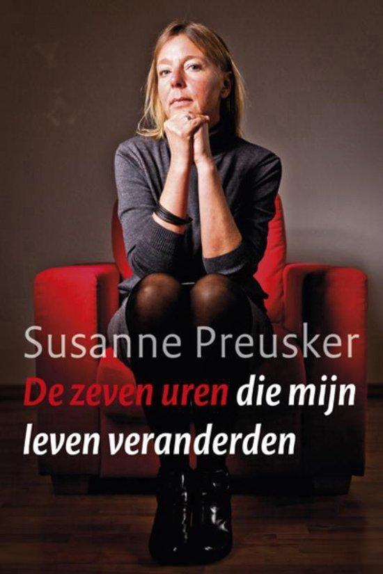 De zeven uren die mijn leven veranderden - Preusker, Susanne |