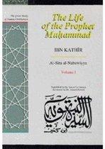 The Life of the Prophet Muhammad: Al-Sirah al-Nabawiyya