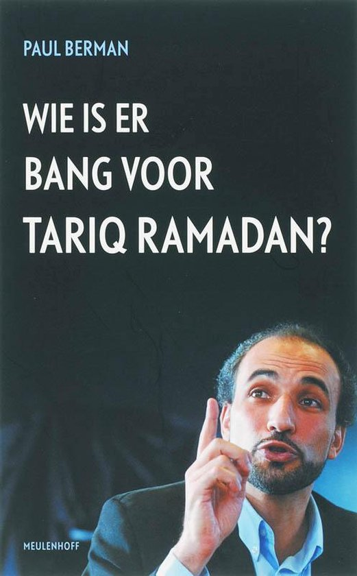 Wie Is Er Bang Voor Tariq Ramadan? - Paul Berman |