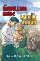 The Unwilling Bride of a Cattle Baron