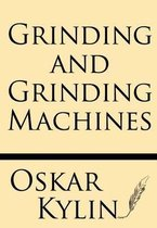 Grinding and Grinding Machines