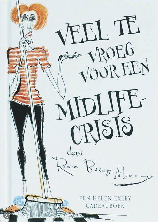 Veel te vroeg voor een midlife crisis - H. Exley  