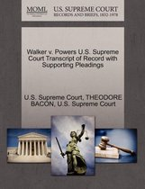 Walker V. Powers U.S. Supreme Court Transcript of Record with Supporting Pleadings