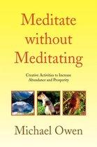 Meditate without Meditating
