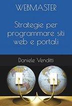 WEBMASTER - Strategie per programmare siti web e portali