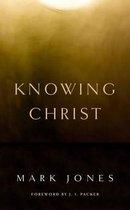 Boek cover Knowing Christ van Mark Jones (Paperback)