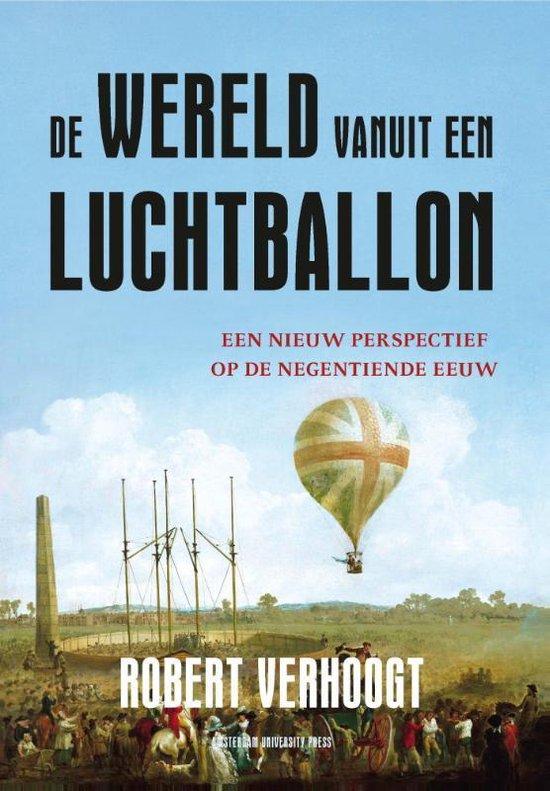 De wereld vanuit een luchtballon - Robert Verhoogt |