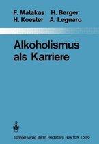 Alkoholismus als Karriere