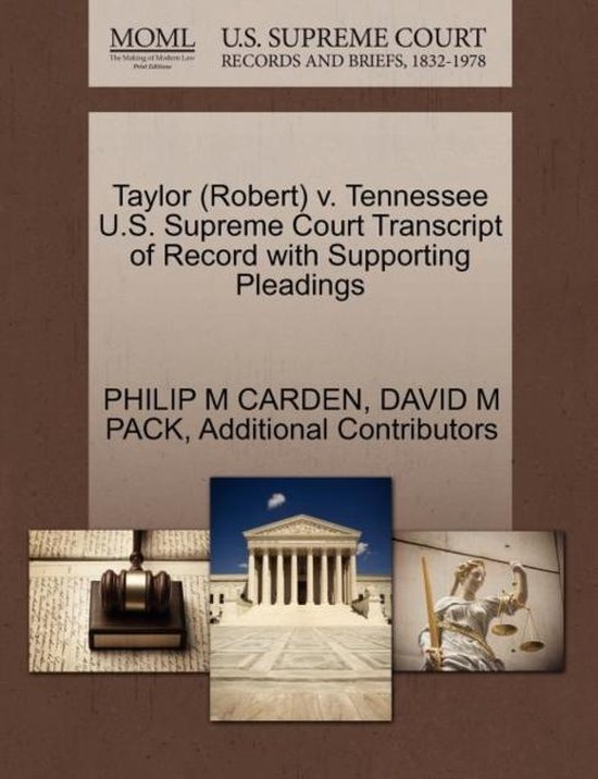 Taylor (Robert) V. Tennessee U.S. Supreme Court Transcript of Record with Supporting Pleadings