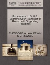 Sox (John) V. U.S. U.S. Supreme Court Transcript of Record with Supporting Pleadings