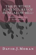 The Further Adventures of Bungalow Bill!