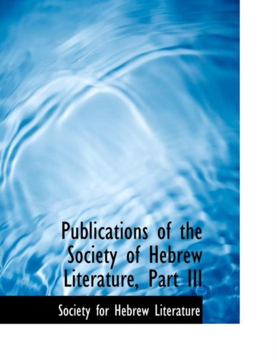 Publications of the Society of Hebrew Literature, Part III