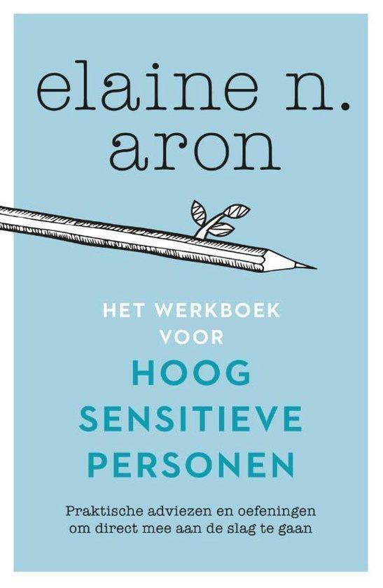 Boek cover Het werkboek voor hoogsensitieve personen van Elaine N. Aron (Paperback)