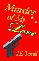 Murder of My Love