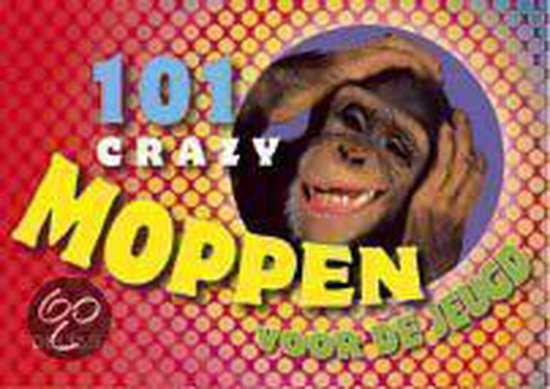 Cover van het boek '101 crazy moppen voor de jeugd' van Jantien de Jager en Jacques Geron