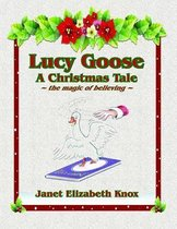Lucy Goose a Christmas Tale