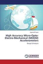 High Accuracy Micro-Opto-Electro-Mechanical (Moem) Accelerometers