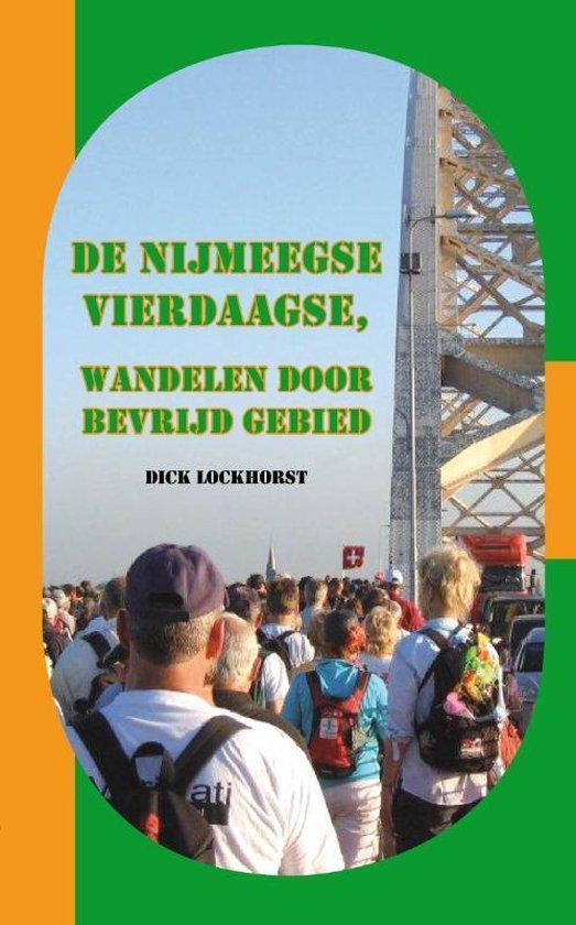 De Nijmeegse Vierdaagse - Dick Lockhorst  