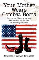 Your Mother Wears Combat Boots