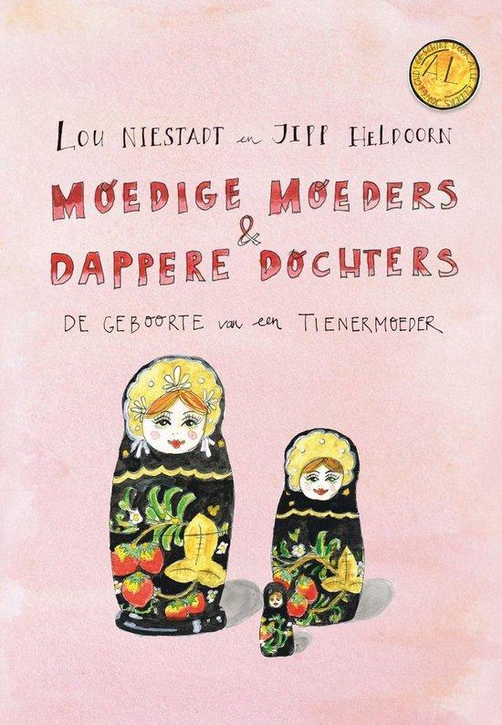 Moedige moeders en dappere dochters - Lou Niestadt |