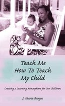 Teach Me How to Teach My Child