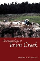The Archaeology of Town Creek