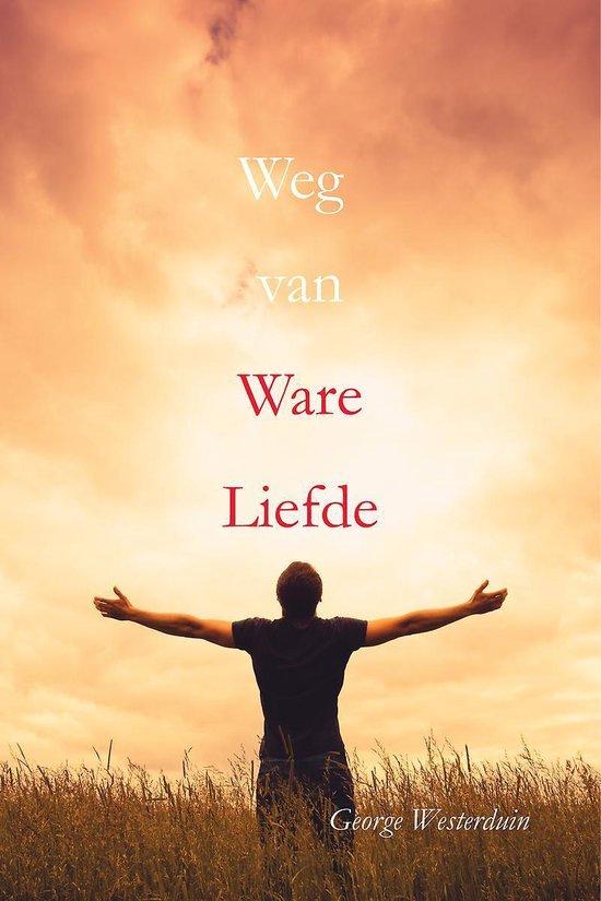 Weg van ware liefde - George Westerduin   Fthsonline.com
