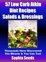 Low Carb Atkin Diet Recipes: 57 Salads & Dressings Recipes