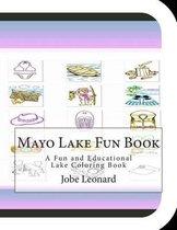 Mayo Lake Fun Book