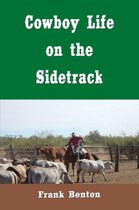 Cowboy Life on the Sidetrack (Illustrated)